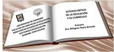 Estudio Crítico de la Educación y su Currículo - Doctorado en ... | CURRICULUM LIBERADOR | Scoop.it