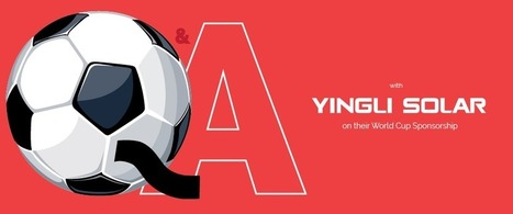 Q&A with Yingli on its World Cup Sponsorship - Impress Labs | Favorites | Scoop.it