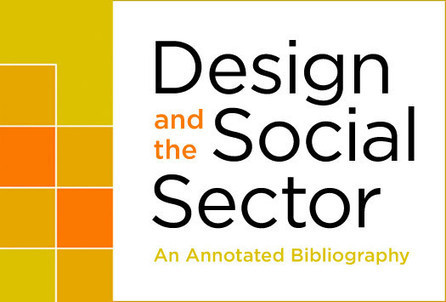 Design and the Social Sector: An Annotated Bibliography: Change Observer: Design Observer   From Complexity to Wisdom   Scoop.it