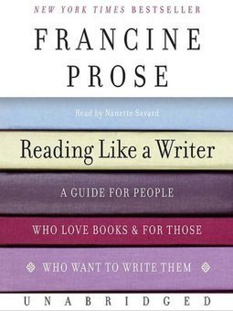 How to Read Like a Writer | Brain Pickings | Scriveners' Trappings | Scoop.it