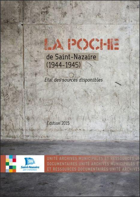 Nouveauté livre : un guide des sources de la Poche de Saint-Nazaire - [Archives municipales de Saint-Nazaire] | Histoire 2 guerres | Scoop.it
