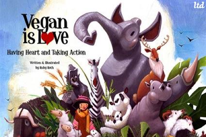 Le livre pour enfants « Vegan is love »   la Terre d'abord !   Végétarisme, alternative alimentaire   Scoop.it