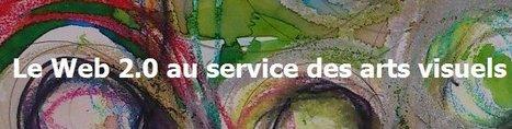 Le Web 2.0 au service des arts visuels   Arts et FLE   Scoop.it