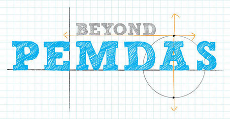 Beyond PEMDAS: Setting Students Up for Success in High School Math | Transformational Teaching and Technology | Scoop.it