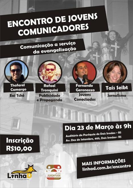 Palestrante no Encontro de Jovens Comunicadores - Dois Irmãos - RS - 23/03/2013   Raffael Tronquini - publicitário   Scoop.it