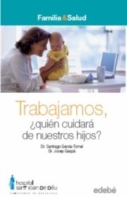 Trabajamos, ¿quién cuidará de nuestros hijos? | Cuidando... | Scoop.it