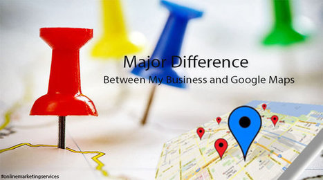 What is the Major Difference between My Business and Google Maps? | Social Media | Scoop.it