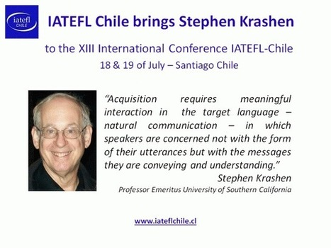 IATEFL Chile Brings Stephen Krashen to the XIII International Conference IATEFL-Chile 18 & 19 July - Santiago, Chile #IATEFL #ELT #EFL #ELL #TEFL #SLA #ASMSG | International Baccalaureate Program | Scoop.it