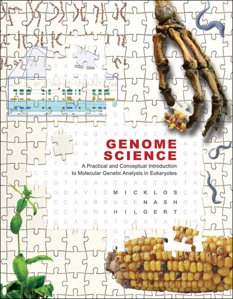 CSH Press: Genome Science: A Practical and Conceptual Introduction to Molecular Genetic Analysis in Eukaryotes | Plant Genomics | Scoop.it