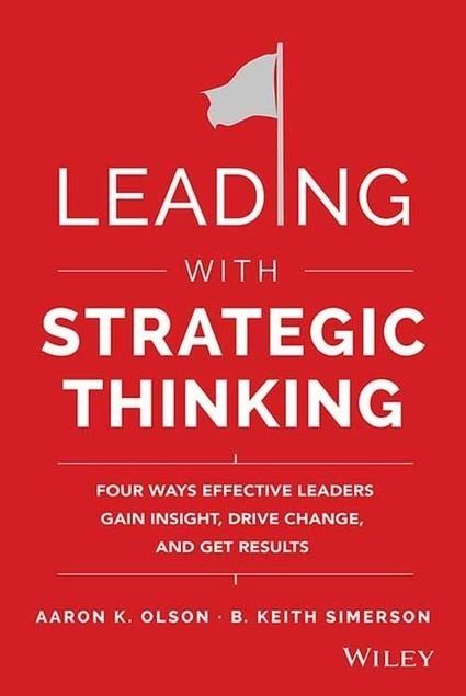 Leading with Strategic Thinking: Four Ways Effective Leaders Gain Insight, Drive Change and Get Results | Strategy Matrix | Scoop.it