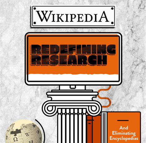How Wikipedia is redefining research and killing off iconic encylopedias | 21st Century Information Fluency | Scoop.it