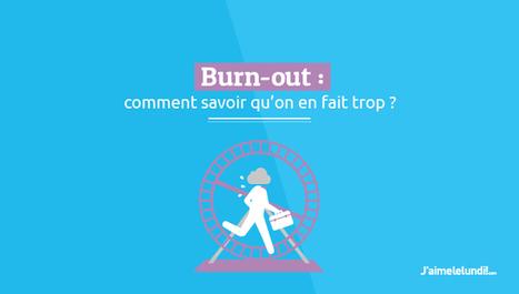 Burn-out : comment savoir qu'on en fait trop ?   psychologie   Scoop.it