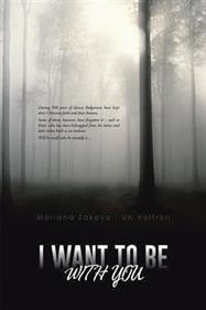I WANT TO BE WITH YOU - Mariana Zakova , Un Voltron : AuthorHouse | MY BOOKS | Scoop.it