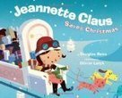 Storied Cities: Holiday City: Jeannette Claus Saves Christmas   Picture Books for Kids   Scoop.it