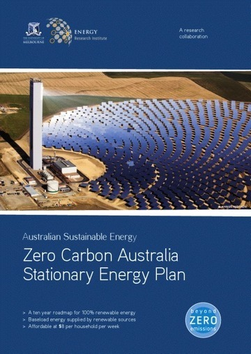 Zero Carbon Australia Stationary Energy Plan, July 2010 | Beyond Zero Emissions | Zero Footprint | Scoop.it