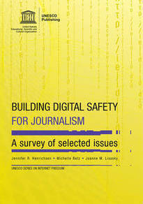 Building Digital Safety for Journalism: UNESCO | New Journalism | Scoop.it