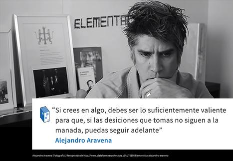Frases: Alejandro Aravena y la valentía | retail and design | Scoop.it