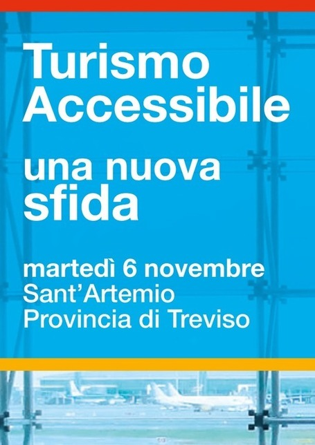 Provincia di Treviso - Turismo Accessibile: il 6 Novembre Semnario Europeo al Sant'ArtemioTreviso | Italian food and travel | Scoop.it