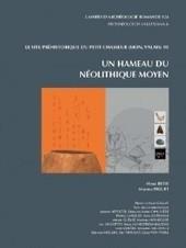Un hameau du Néolithique moyen, par Marie Besse et Martine PIGUET | World Neolithic | Scoop.it