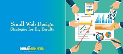 Small Web Design Strategies for Big Results - | Social Media Management Tool | Scoop.it