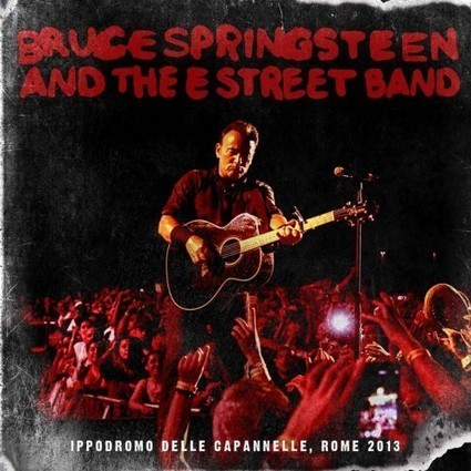 Rome 2013 - Bruce Springsteen Official Site | Bruce Springsteen | Scoop.it