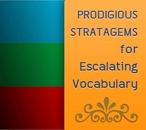 Prodigious Stratagems for Escalating Vocabulary | Vocabulary ELT | Scoop.it
