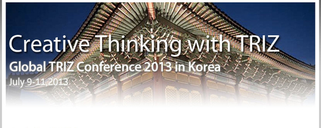 From 9th to 11th July 2013 - The 4th Global TRIZ Conference 2013 in Korea | EVENT | Scoop.it