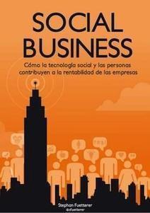 Social Business, el libro para aplicar la tecnología social en las ... | Human Resource Management | Scoop.it