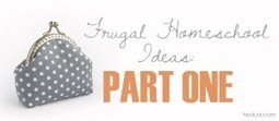 Frugal Homeschool Ideas, Part One | Learning and Teaching Literacy | Scoop.it