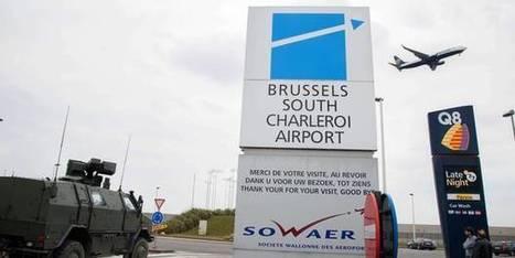 L'aéroport de Charleroi en état de siège   Think outside the Box   Scoop.it