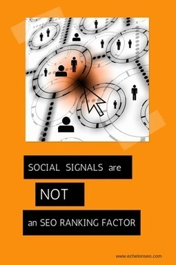 Social Signals are NOT an SEO Ranking Factor - Brent Carnduff | Social Media Marketing for Your Business | Scoop.it