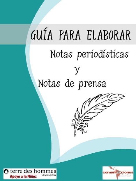 Guía (elemental) para elaborar notas periodísticas y notas de prensa | LabTIC - Tecnología y Educación | Scoop.it