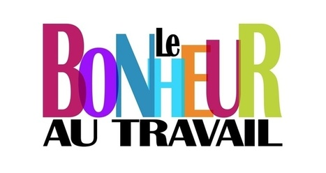 Le bonheur au travail | Agile & Lean IT | Scoop.it