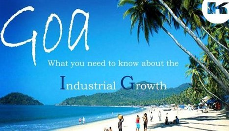 What You Need To Know About The Goa Industrial Growth ? | FIND NEW TARGETED CLIENTS | Scoop.it