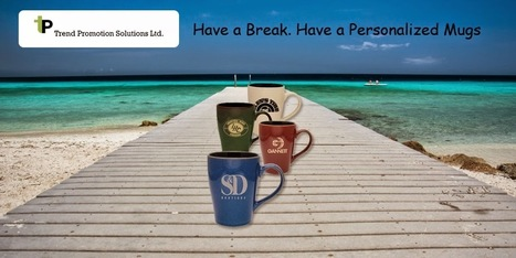 Tips For Custom Promotional Products and Personalized Items: Personalized Mugs – A Thing Loved by Masses and Classes | Trend Promotion Solutions Ltd. | Scoop.it