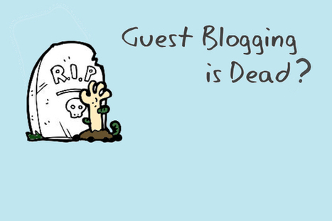 Future of Guest Blogging – Is It Really Done For? | Digital-News on Scoop.it today | Scoop.it