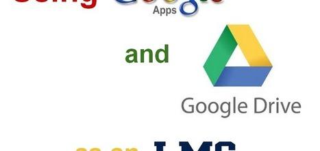 Using Google Drive As an LMS | Semillero de Investigación | Scoop.it