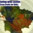 Crazy Crafts for Kids: Painting with Leaves | Family Fun (movies, crafts, activities) | Scoop.it