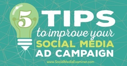 5 Tips to Improve Your Social Media Ad Campaigns | Surviving Social Chaos | Scoop.it