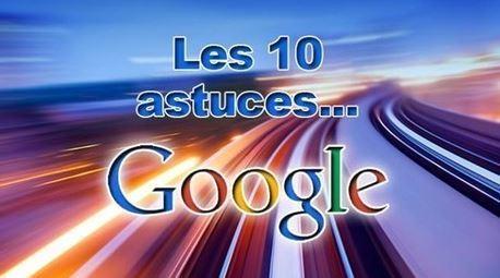 10 astuces pour mieux utiliser le moteur de recherche Google - Le JCM | pédagogie et éducation | Scoop.it