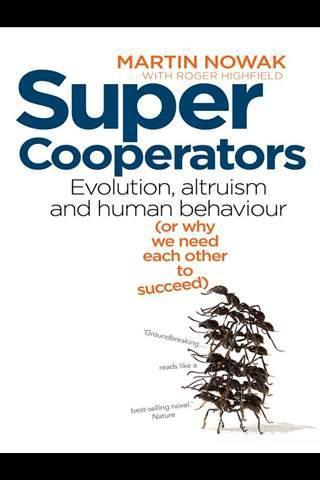 'SuperCooperators' -  the maths of altruism | omnia mea mecum fero | Scoop.it