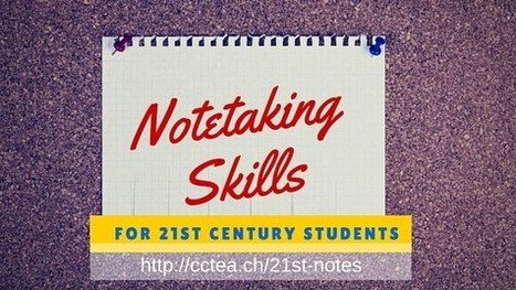 Note Taking Skills for 21st Century Students | My K-12 Ed Tech Edition | Scoop.it