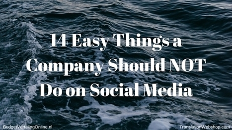 14 Easy Things a Company Should NOT Do on Social Media | I can explain it to you, but I can't understand it for you. | Scoop.it