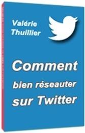 5 Pistes pour Développer votre Audience sur Twitter | Valérie Thuillier, Community Manager | Communication #Web & Réseaux Sociaux | Scoop.it