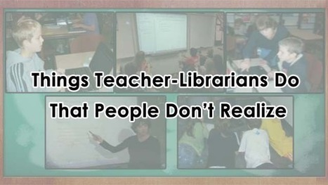 Things Teacher-Librarians Do That People Don't Realize — Support School Libraries | Integral to learning: the school library in C21 | Scoop.it