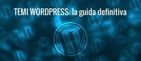 Temi WordPress: La Guida Completa per Principianti e Non | wordpressmania | Scoop.it