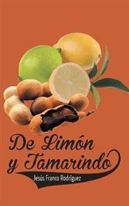 DE LIMON Y TAMARINDO - Jesús Franco Rodríguez : Palibrio | Obras de Palibrio | Scoop.it