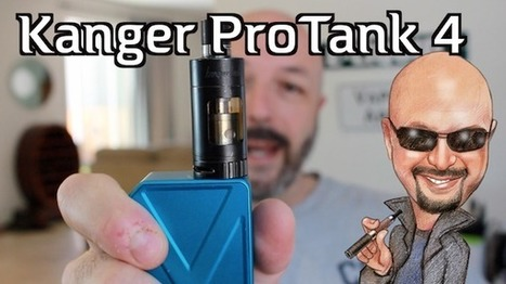 Kanger ProTank 4 Review | Tobacco Solutions | Electronic cigarette reviews, news and coupons | Scoop.it