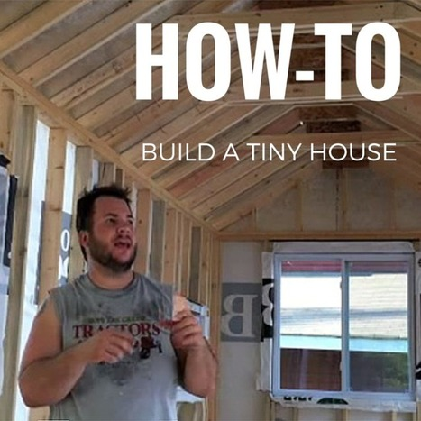How To Build A Tiny House - Tiny House Blog | Sustain Our Earth | Scoop.it