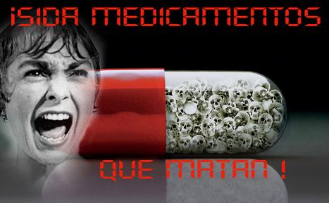 SIDA. No mata el virus, matan los fármacos. by Jesús Palacios. | Mas curiosa que un gato | Scoop.it